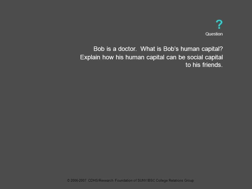Question Bob is a doctor. What is Bob's human capital.