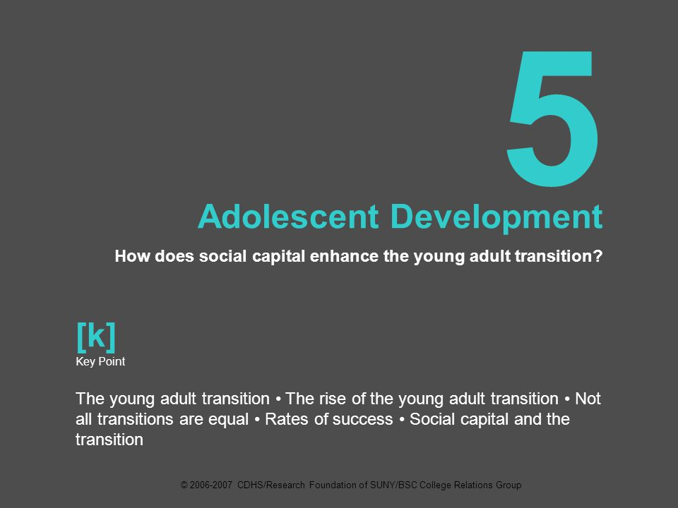 5 Adolescent Development How does social capital enhance the young adult transition.
