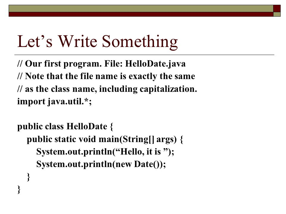 Let's Write Something // Our first program.