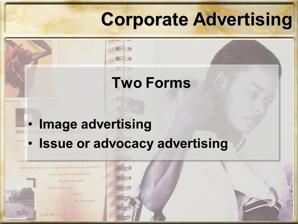 Corporate Advertising Two Forms Image advertising Issue or advocacy advertising