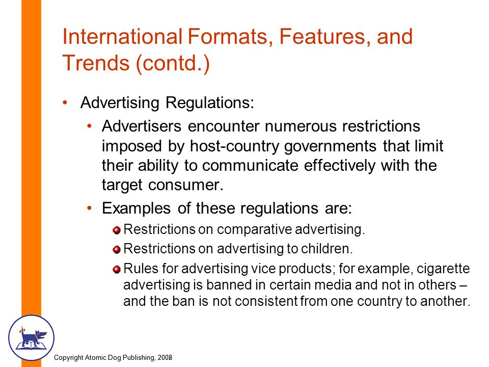 Copyright Atomic Dog Publishing, 2002Copyright Atomic Dog Publishing, 2008 International Formats, Features, and Trends (contd.) Advertising Regulation