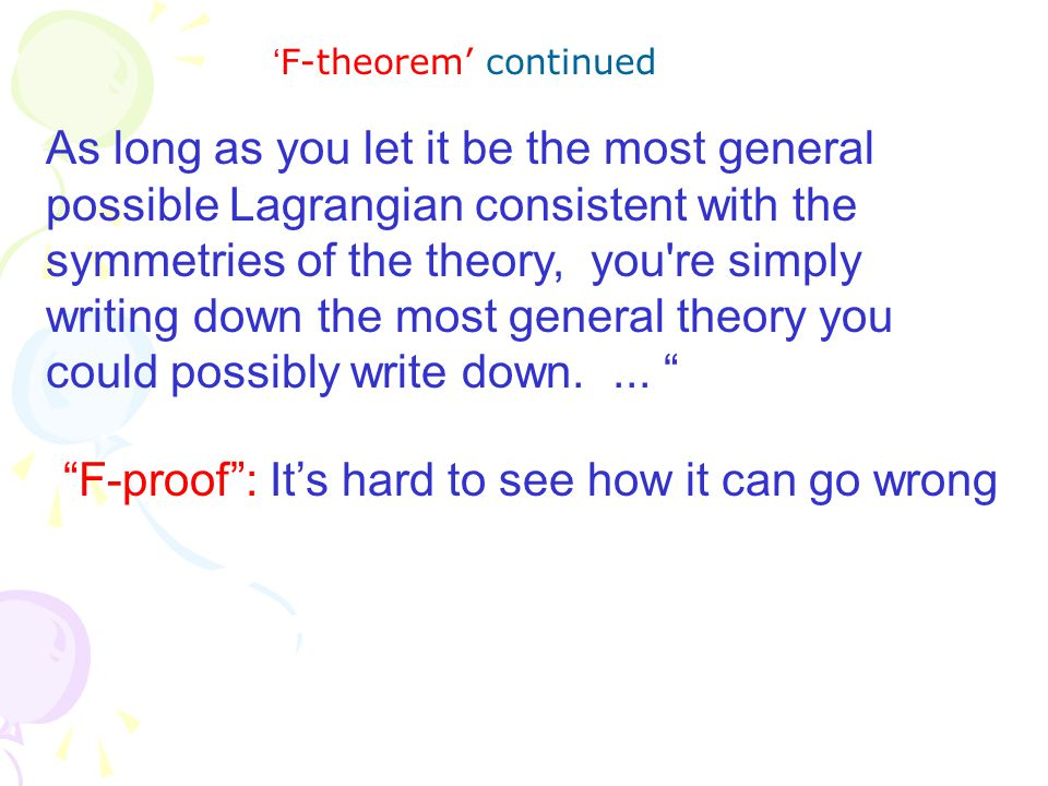 Strategy Chiral Lagrangian  Pions play a crucial role à la Weinberg  Applicable for E < m  MeV  Match to highly sophisticated 'standard nuclear physics approach' refined since decades: Weinberg F-corollary … it allows one to show in a fairly convincing way that what they ve been doing all along is the correct first step in a consistent approximation scheme 1990 – 2000 : QCD to EFT of nuclei