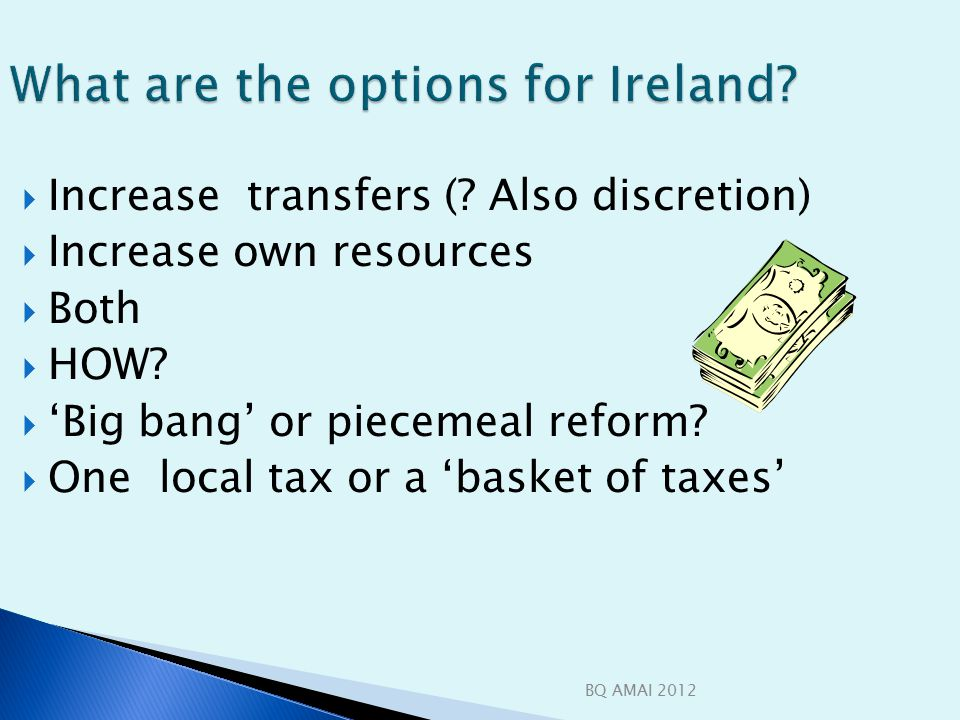 BQ AMAI 2012 What are the options for Ireland.  Increase transfers (.