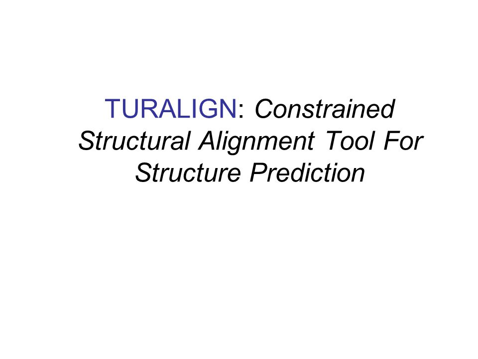 TURALIGN: Constrained Structural Alignment Tool For Structure Prediction