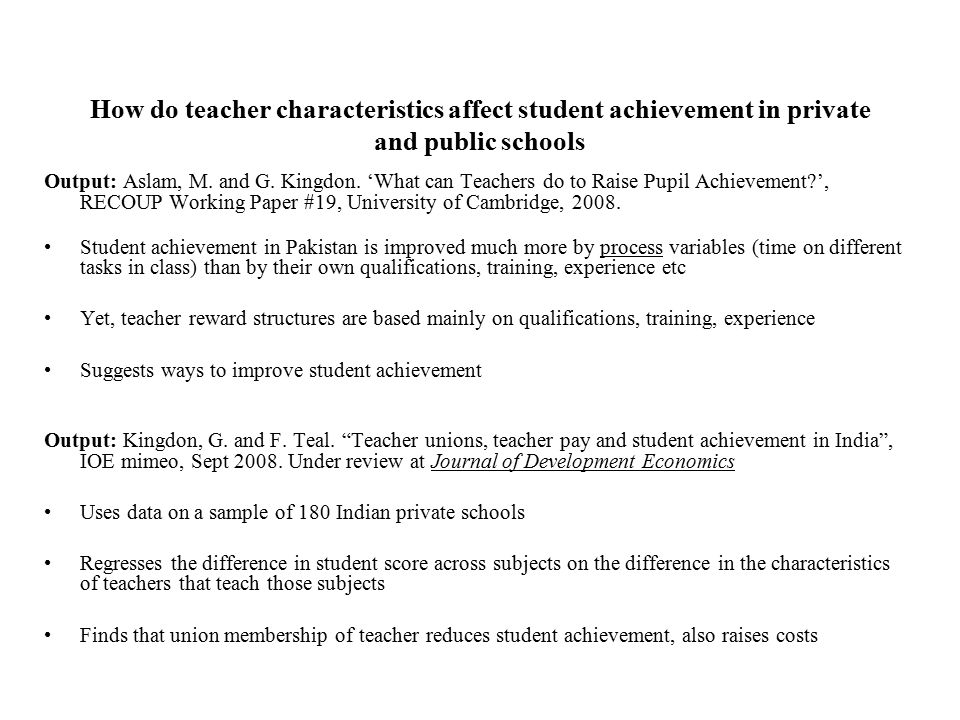 How do teacher characteristics affect student achievement in private and public schools Output: Aslam, M.