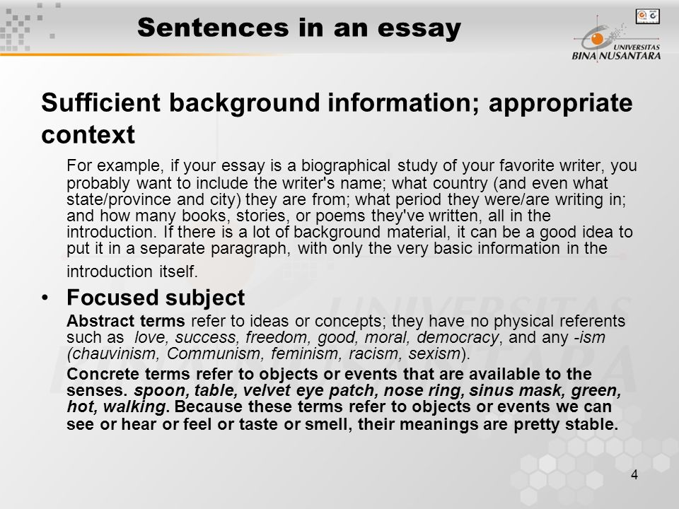 4 Sentences in an essay Sufficient background information; appropriate context For example, if your essay is a biographical study of your favorite wri