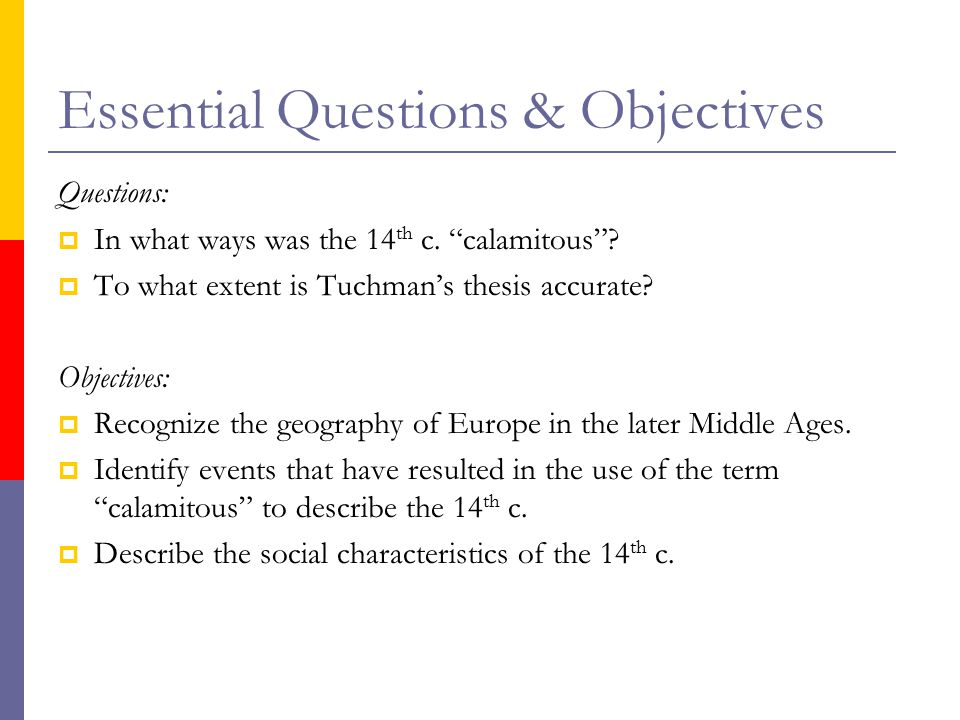 Essential Questions & Objectives Questions:  In what ways was the 14 th c.