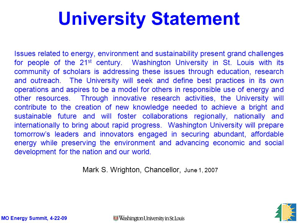 MO Energy Summit, 4-22-09 University Statement Issues related to energy, environment and sustainability present grand challenges for people of the 21 st century.