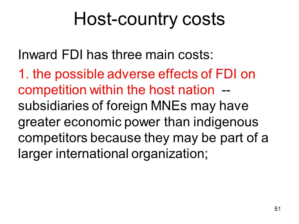 Host-country costs Inward FDI has three main costs: 1.