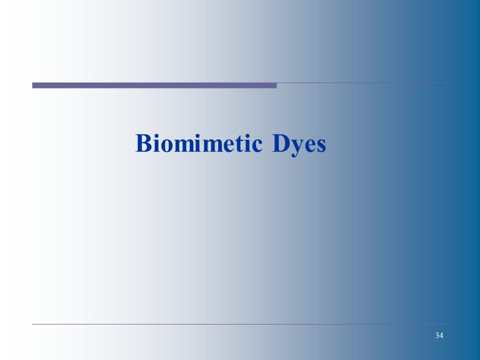 34 Biomimetic Dyes