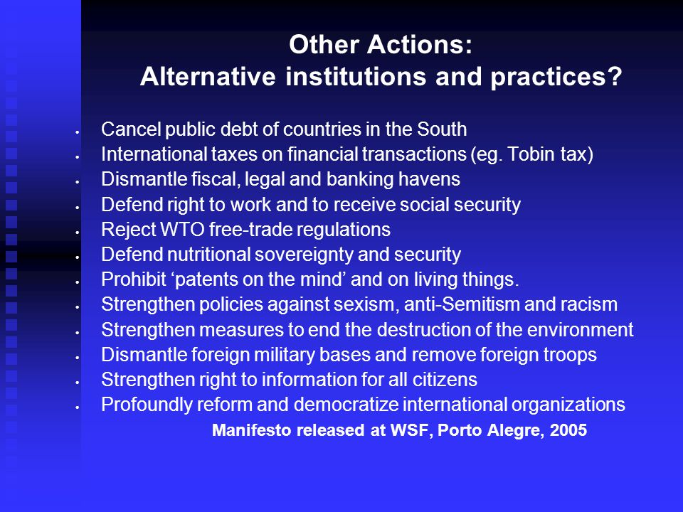 Other Actions: Alternative institutions and practices.