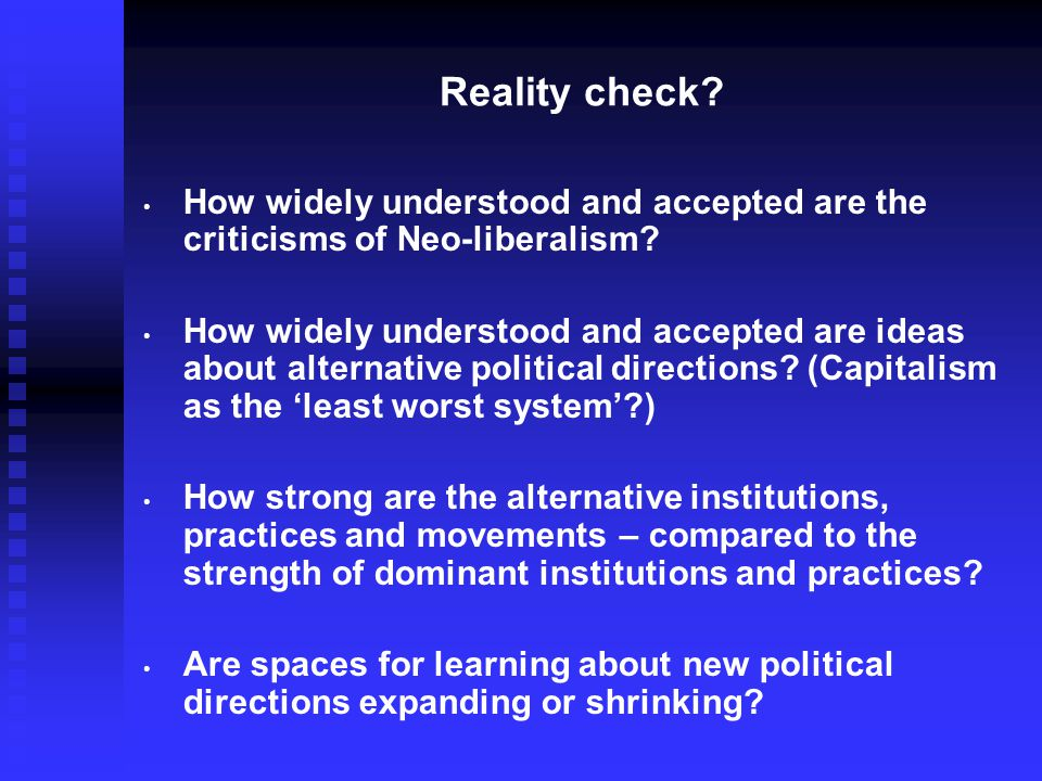 Reality check. How widely understood and accepted are the criticisms of Neo-liberalism.