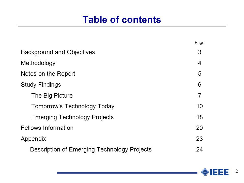 2 Table of contents Page Background and Objectives3 Methodology4 Notes on the Report5 Study Findings6 The Big Picture7 Tomorrow's Technology Today10 Emerging Technology Projects18 Fellows Information20 Appendix23 Description of Emerging Technology Projects24