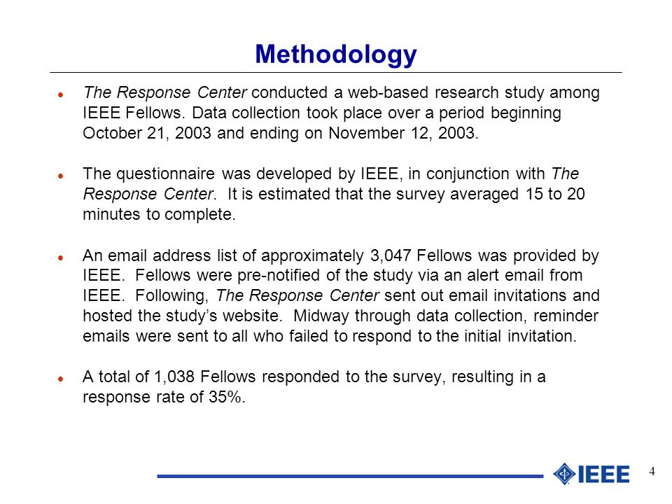 4 Methodology l The Response Center conducted a web-based research study among IEEE Fellows.