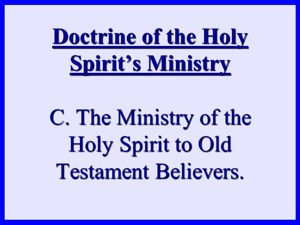 Doctrine of the Holy Spirit's Ministry C.
