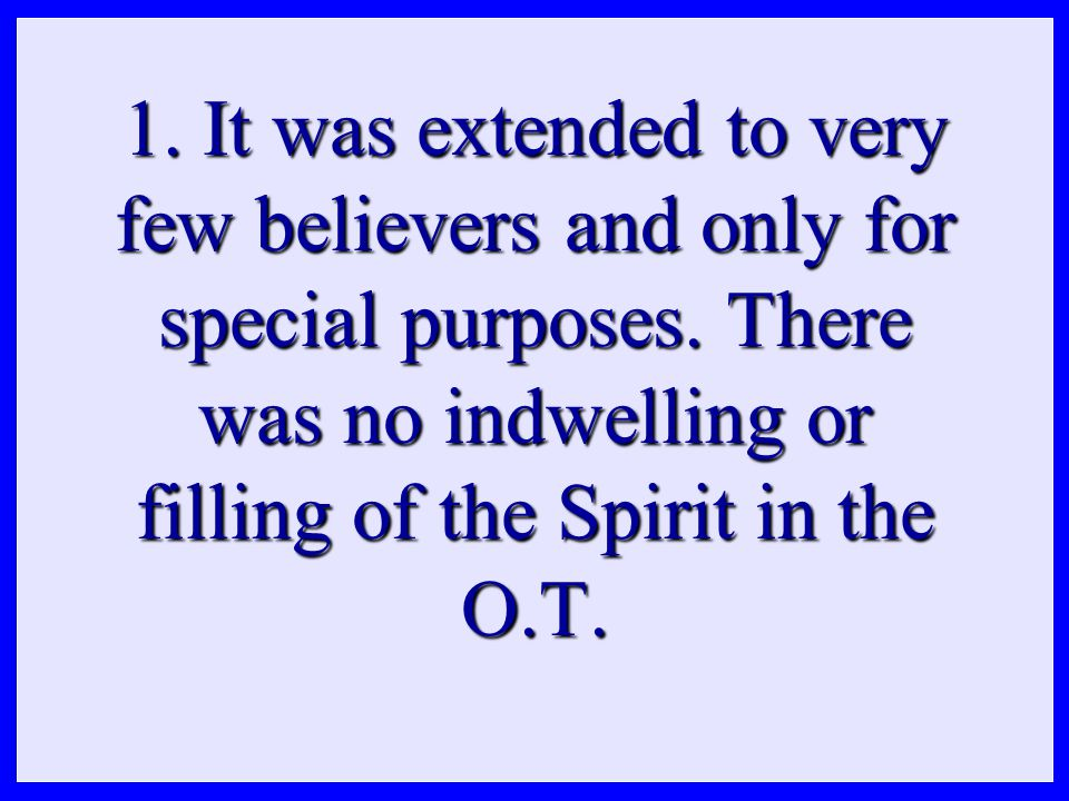 1. It was extended to very few believers and only for special purposes.