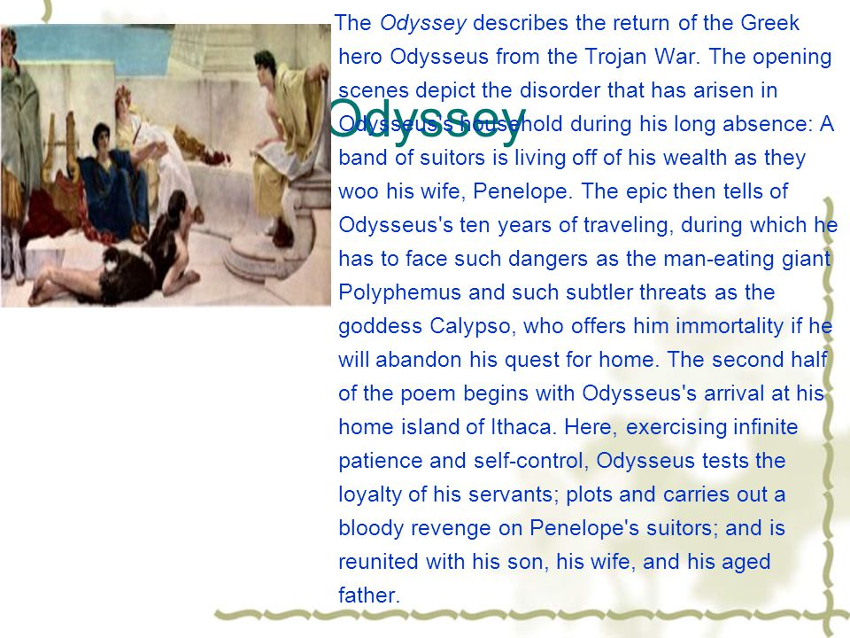 Library Work Cont'd - Iliad & Odyssey Both epics deal with legendary events that were believed to have occurred many centuries before their compositio