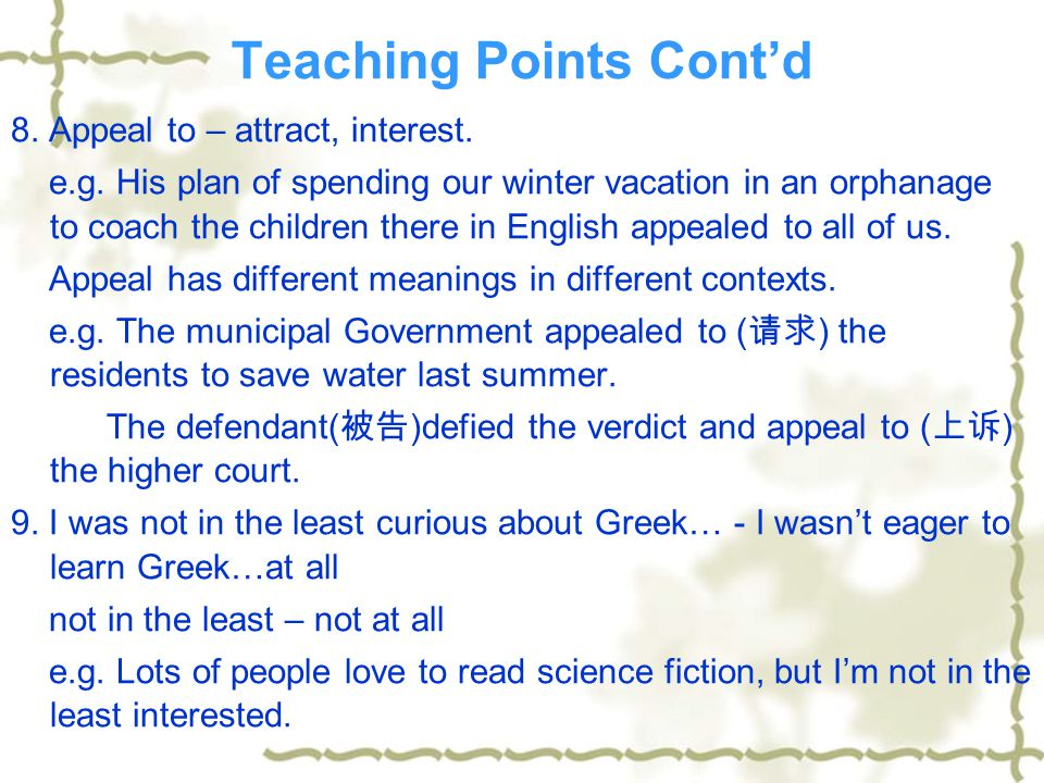 Teaching Points Cont'd indifferent – not interested in, not caring about e.g. We should not be indifferent to the low achievers in school. 5. foreign