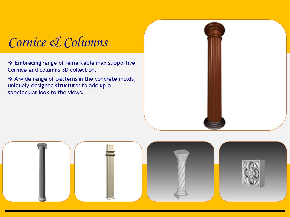 Cornice & Columns  Embracing range of remarkable max supportive Cornice and columns 3D collection.