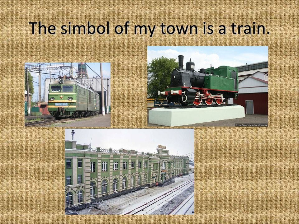 The simbol of my town is a train.