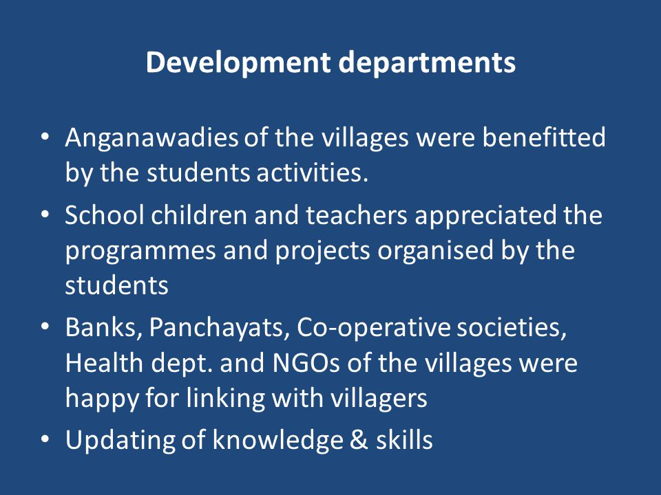 Development departments Anganawadies of the villages were benefitted by the students activities.