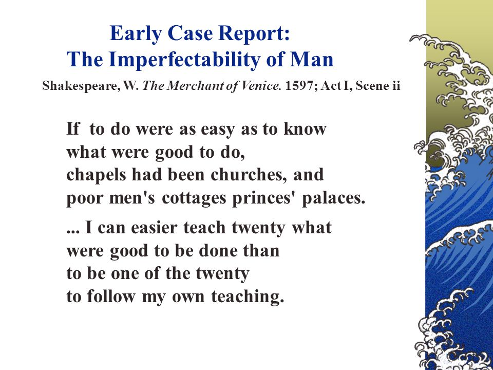 Early Case Report: The Imperfectability of Man Shakespeare, W.