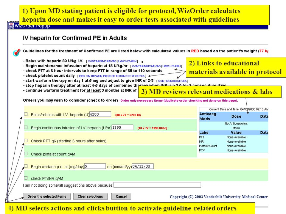 Copyright (C) 2002 Vanderbilt University Medical Center 1) Upon MD stating patient is eligible for protocol, WizOrder calculates heparin dose and make