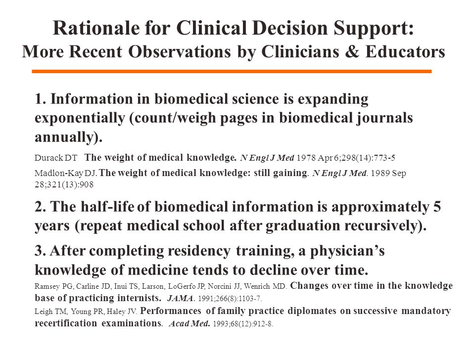 1. Information in biomedical science is expanding exponentially (count/weigh pages in biomedical journals annually). Durack DT The weight of medical k