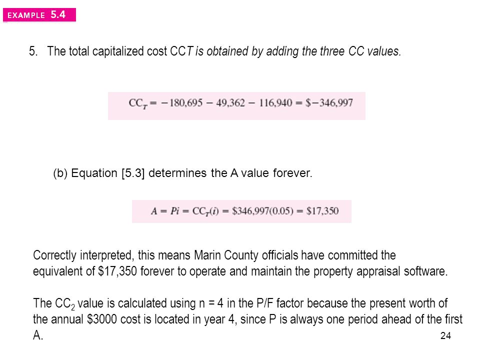 5. The total capitalized cost CC T is obtained by adding the three CC values.