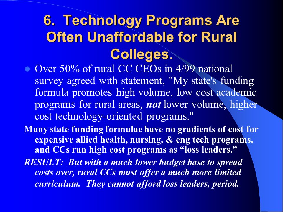 6. Technology Programs Are Often Unaffordable for Rural Colleges.