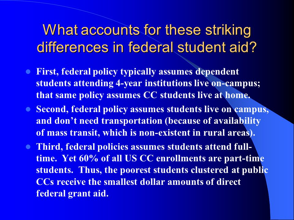 What accounts for these striking differences in federal student aid.