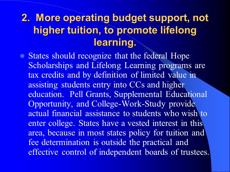 2. More operating budget support, not higher tuition, to promote lifelong learning.