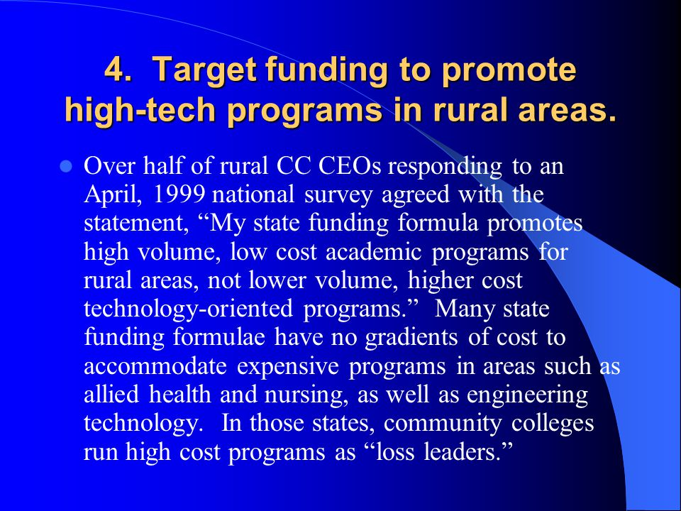 4. Target funding to promote high-tech programs in rural areas.