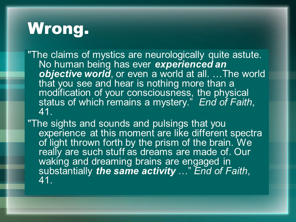 Wrong. The claims of mystics are neurologically quite astute.
