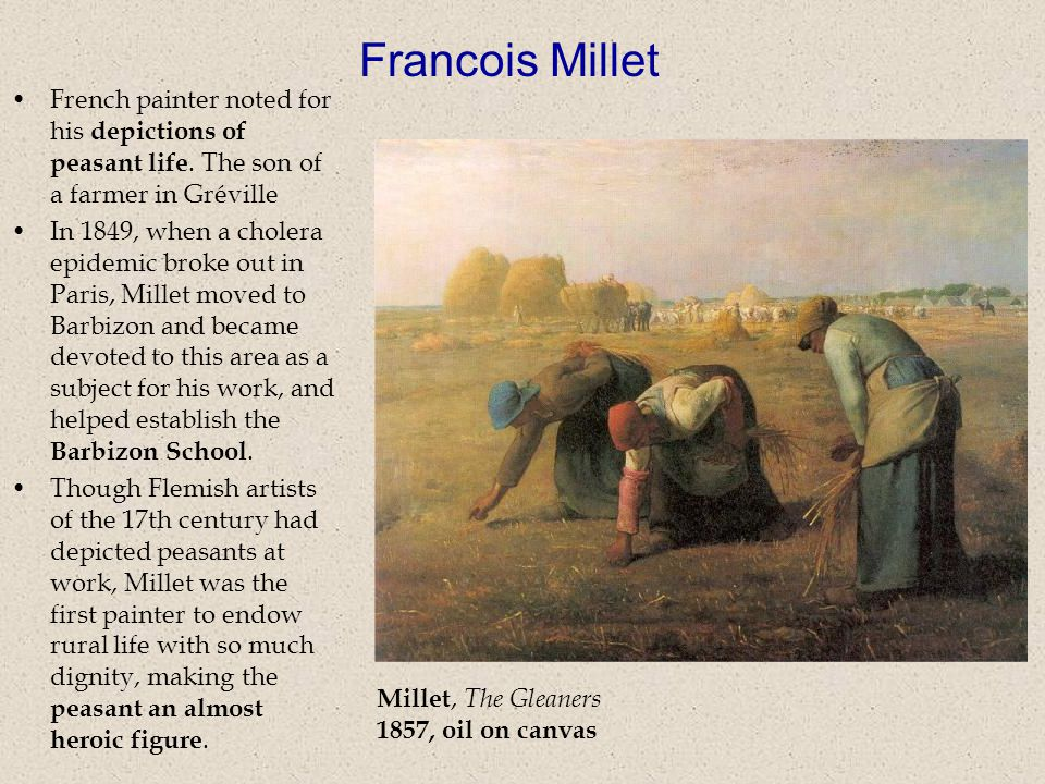 Millet, The Gleaners 1857, oil on canvas French painter noted for his depictions of peasant life.