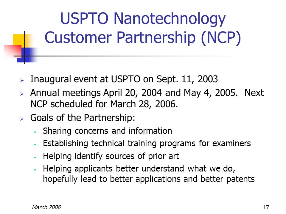 March 200617 USPTO Nanotechnology Customer Partnership (NCP)  Inaugural event at USPTO on Sept.
