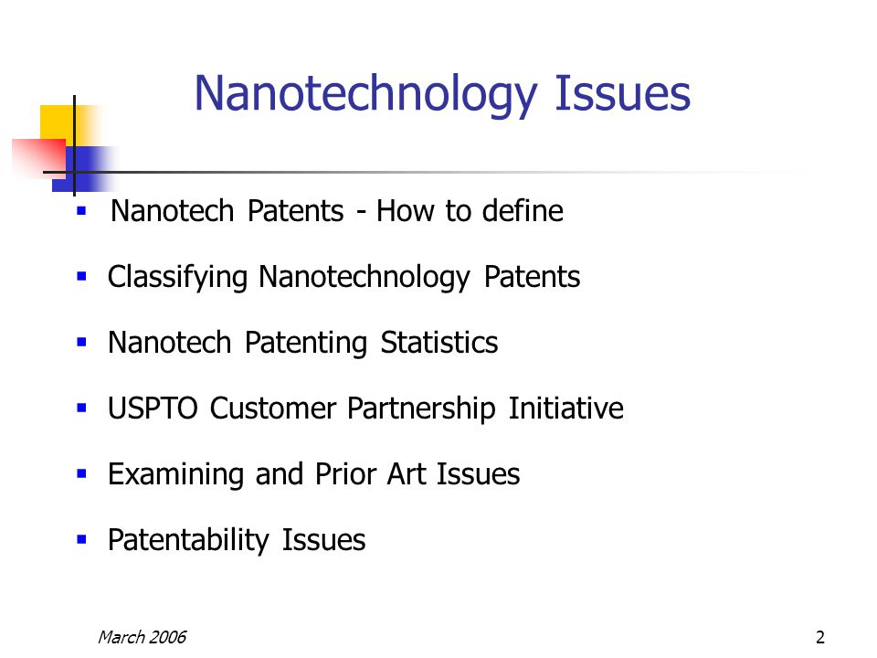 March 20062 Nanotechnology Issues  Nanotech Patents - How to define  Classifying Nanotechnology Patents  Nanotech Patenting Statistics  USPTO Cust