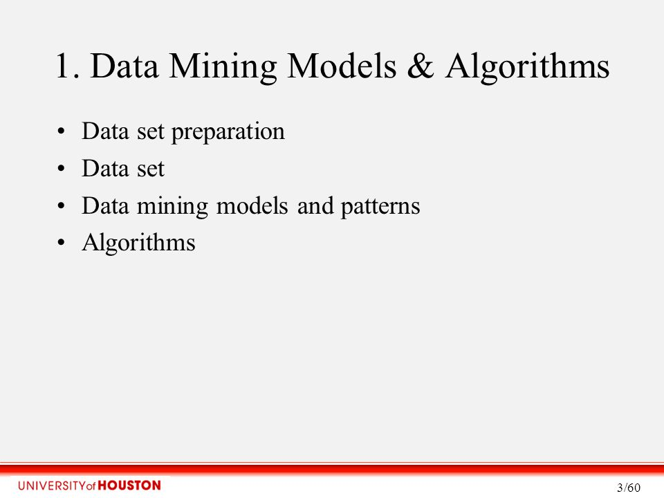 1.4 Data Mining Algorithms input and output Input: data set X with n records, d dimensions Output: model, quality Parameters (representative; vary a lot): –k (clusters, principal components, discrete states) –epsilon for stopping (accuracy, convergence, local optima) –feature/variable selection (algorithm dependent, step-wise or now bayesian statistics) 14/60