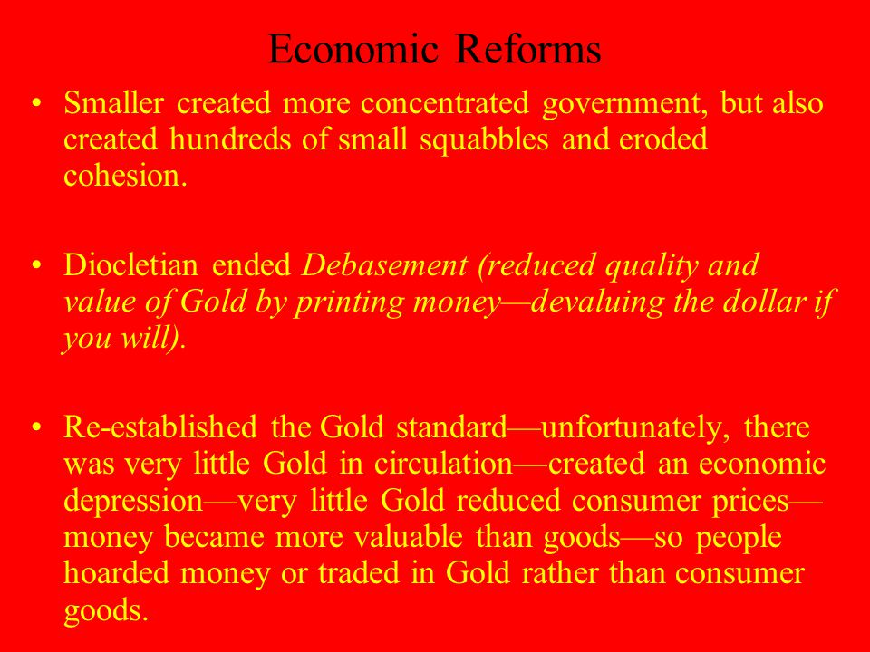 Economic Reforms Smaller created more concentrated government, but also created hundreds of small squabbles and eroded cohesion.