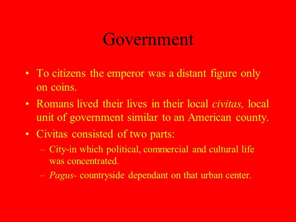 Government To citizens the emperor was a distant figure only on coins.