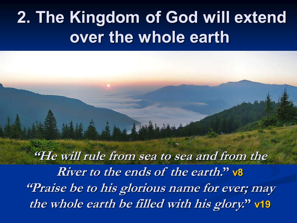 2. The Kingdom of God will extend over the whole earth 2.