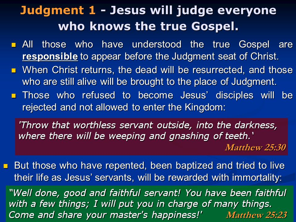All those who have understood the true Gospel are responsible to appear before the Judgment seat of Christ.