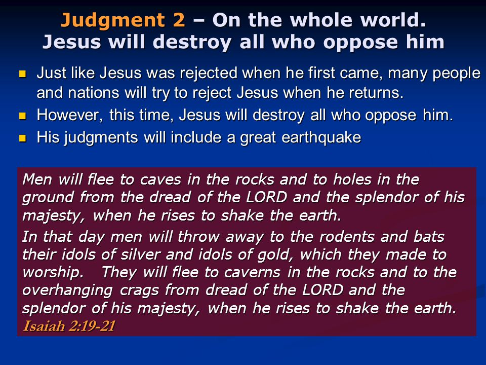 Just like Jesus was rejected when he first came, many people and nations will try to reject Jesus when he returns.