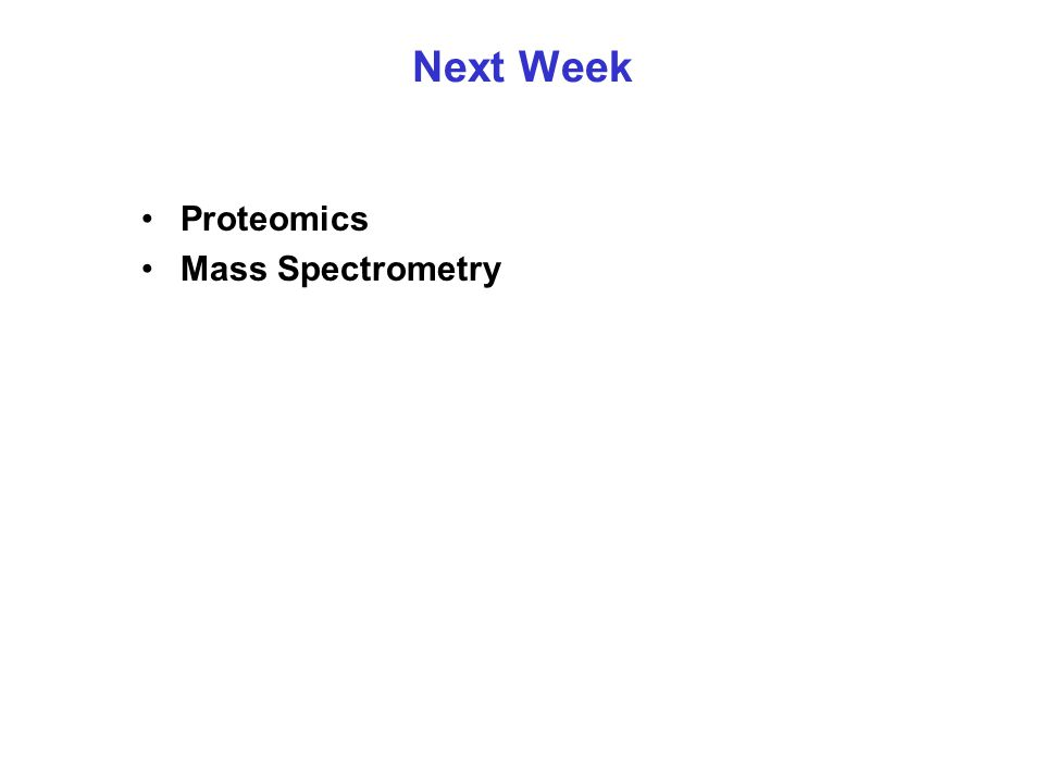 Next Week Proteomics Mass Spectrometry