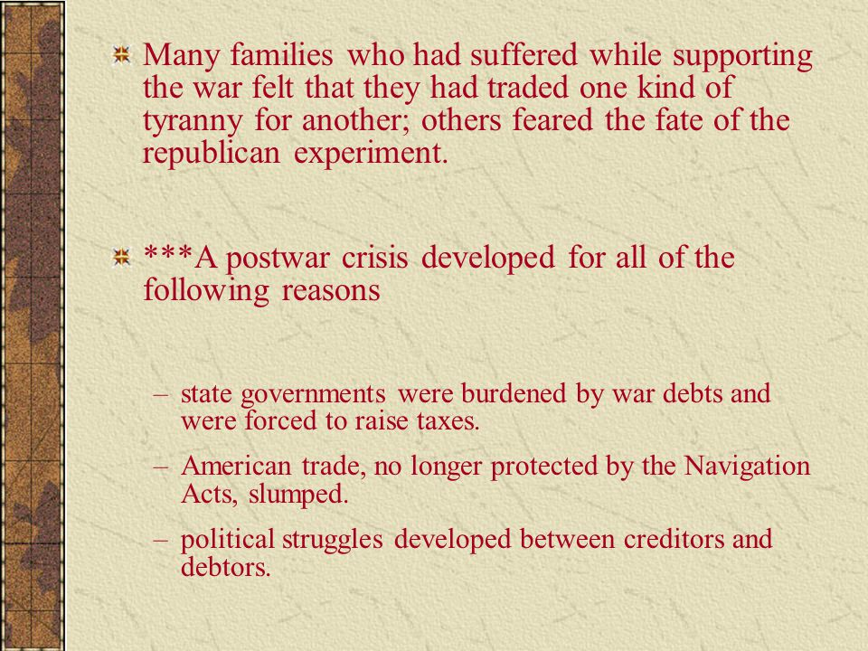 Many families who had suffered while supporting the war felt that they had traded one kind of tyranny for another; others feared the fate of the repub