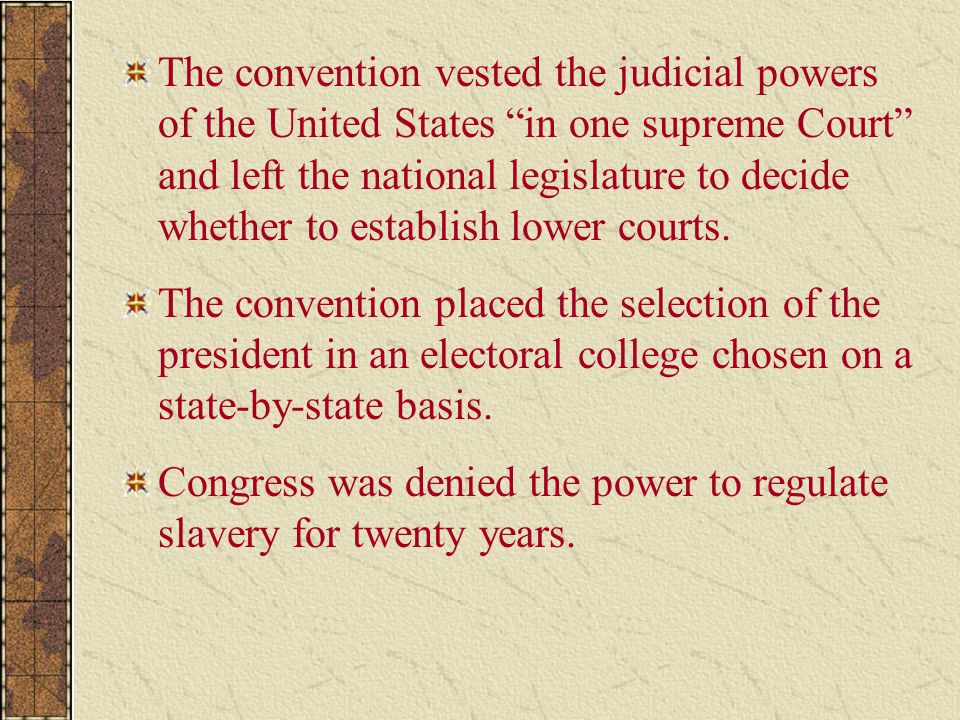 The convention vested the judicial powers of the United States in one supreme Court and left the national legislature to decide whether to establish lower courts.