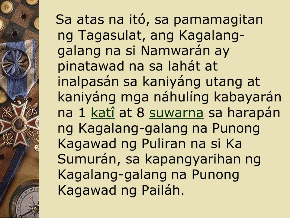 Sa atas na itó, sa pamamagitan ng Tagasulat, ang Kagalang- galang na si Namwarán ay pinatawad na sa lahát at inalpasán sa kaniyáng utang at kaniyáng m