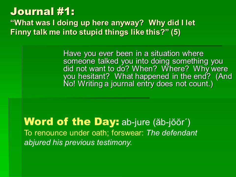 Journal #1: What was I doing up here anyway.