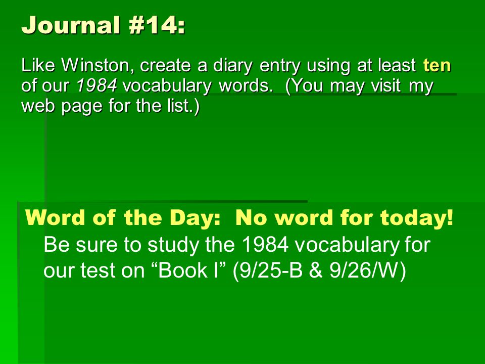 Journal #14: Like Winston, create a diary entry using at least ten of our 1984 vocabulary words.