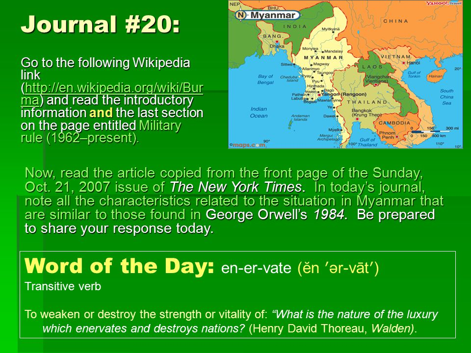 Journal #20: Go to the following Wikipedia link (http://en.wikipedia.org/wiki/Bur ma) and read the introductory information and the last section on the page entitled Military rule (1962–present).